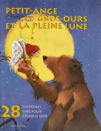 28 Histoires, une pour chaque soir : Petit-Ange, Gros-Ours et la pleine lune