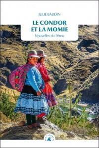 Le condor et la momie : Nouvelles du Pérou