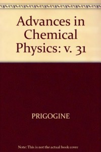 Advances in Chemical Physics: v. 31