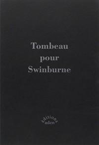 Tombeau pour Swinburne