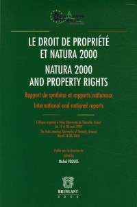 Le droit de la propriété et natura 2000 natura 2000 and property rights : rapport de synthèse et rapports nationaux International and national reports Edition bilingue français-anglais