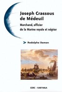 Joseph Crassous de Médeuil : Marchand, officier de la Marine royale et négrier