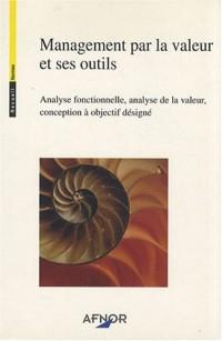 Management par la valeur et ses outils : Analyse fonctionnelle, analyse de la valeur, conception à objectif désigné