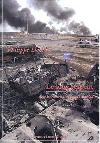 Le long serpent : Avec les Américains jusqu'à Bagdad