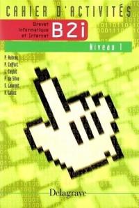 Brevet informatique et internet, B2i : Niveau 1, cahier d'activités