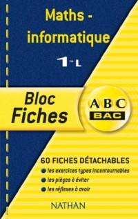 ABC Bac - Bloc Fiches : Mathématiques - Informatique, 1ère L