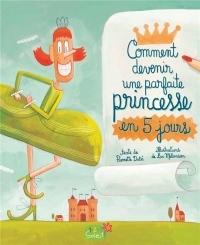 Comment devenir... une princesse (en 5 jours) (éd.2018)