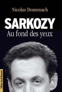 Sarkozy, au fond des yeux