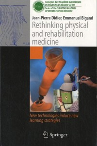 Rethinking Physical and Rehabilitation Medicine: New Technologies Induce New Learning Strategies (Collection de L'Académie Européenne de Médecine de Réadaptation)