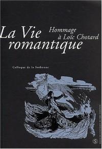 La vie romantique : Hommage à Loïc Chotard