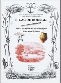 Le lac du Bourget : 50 ans de recherches archéologiques 5000 ans d'histoire