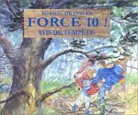 Force 10 ! : Avis de tempête