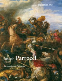 Joseph Parrocel, 1646-1704. La nostalgie de l'héroïsme
