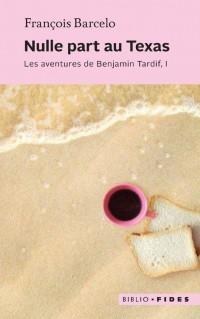 Les aventures de Benjamin Tardif, Tome 1 : Nulle part au Texas