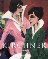 Ernst Ludwig Kirchner. Au bord de l'abîme du temps