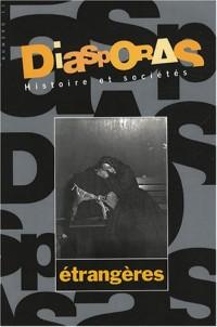 Diasporas Histoire et sociétés, N° 11 : Etrangères