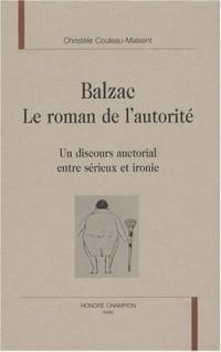 Balzac, le roman de l'autorité : Un discours auctorial entre sérieux et ironie