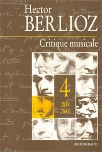 Critique musicale, volume 4 : 1839-1841