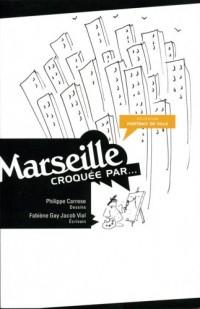 Marseille / Croquée par...
