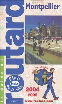 Le Guide du routard : Montpellier 2004
