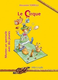 Le Cirque : Monter un spectacle avec des jeunes