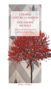 L'Erable Contre la Maison / Der Ahorn Am Haus