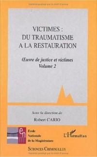Oeuvre de justice et victimes. Volume 2, Victimes : du traumatisme à la restauration