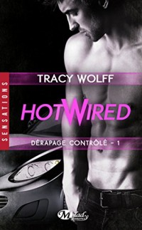 Hotwired, Tome 1 : Dérapage contrôlé