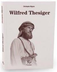 Wilfred thesiger, gentleman explorateur