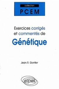 Exercices corrigés et commentés de génétique