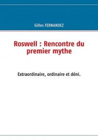 Roswell : Rencontre du Premier Mythe