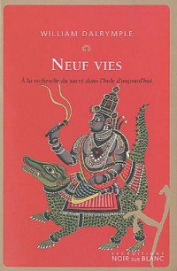 Neuf vies : A la recherche du sacré dans l'Inde d'aujourd'hui