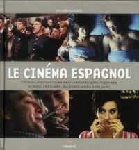Le Cinema Espagnol. Plus de 250 Films Incontournables de la Cinematographie Hispanique...