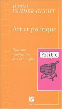 Art et politique : Pour une redéfinition de l'art engagé