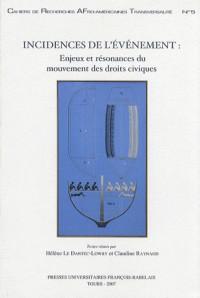 Incidences de l'événement : enjeux et résonances du mouvement des droits civiques : Sélection des actes du colloque international de Tours, novembre 2001