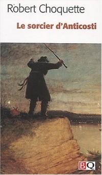 Le sorcier d'Anticosti et autres légendes canadiennes