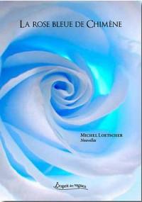 La rose bleue de Chimène