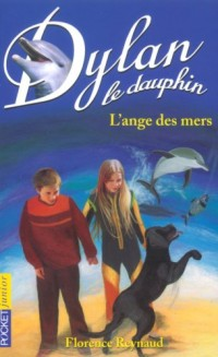 Dylan le dauphin,tome 2 : L'Ange des mers