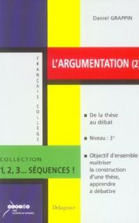 L'argumentation : De la thèse au débat (1, 2, 3... séquences)