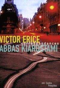 Victor Erice, Abbas Kiarostami : Correspondances