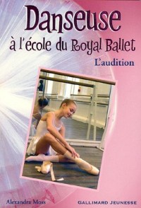 Danseuse à l'école du Royal Ballet, Tome 1 : L'audition