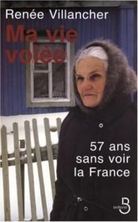 Ma vie volée : 57 ans sans voir la France