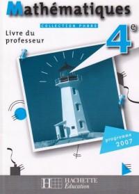 Phare Mathematiques 4e - Livre du Professeur - Edition 2007