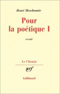 Pour la poétique, tome 1