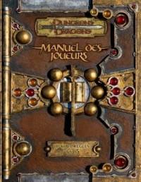 Dungeons & dragons : Manuel des joueurs, livre des règles I, v. 3.5