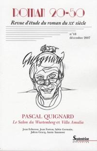 Pascal Quignard : le Salon de Wurtemberg et Villa Amalia N 44 (Decembre 2007)