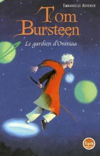 Tom Bursteen, Tome 1 : Le gardien d'Oniriaa