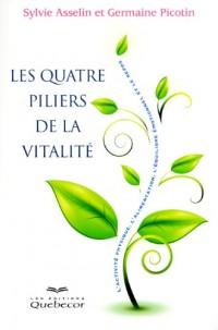 Les Quatre Piliers de la Vitalite - l'Activité Phyque l'Alimentation l'Equilibre Emotionnel le Repos