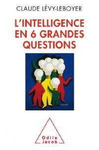 L'Intelligence en six grandes questions