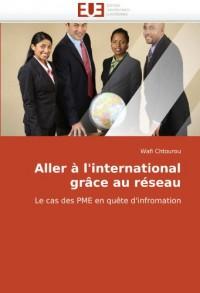 Aller à l'international grâce au réseau: Le cas des PME en quête d'infromation